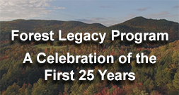 Forest Legacy Program - A Celebration of the First 25 Years.